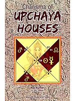 Charisma of Upchaya Houses (Conquering the Internal Nature)