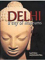Delhi: A City of Museums
