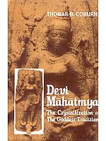 Devi Mahatmya (The Crystallization of The Goddess Tradition)