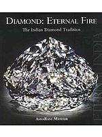 Diamond: Eternal Fire - The Indian Diamond Tradition