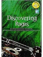 Discovering Ragas, An Interactive Guide to Learning Understanding and Appreciating Indian Classical Music (Interactive CD ROM)