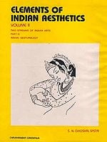 Elements of Indian Aesthetics: Volume II (Two Streams of Indian Arts: Part III Indian Gesturology)