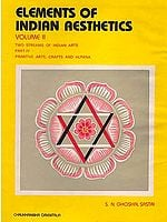 Elements of Indian Aesthetics: Volume II (Two Streams of Indian Arts: Part IV - Primitive Arts, Crafts and Alpana)