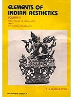 Elements of Indian Aesthetics: Volume II (Two Streams of Indian Arts: Part II - The Tantrika Iconography)
