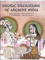 Erotic Literature Of Ancient India (Kama Sutra. Koka Shastra. Gita Govindam. Ananga Ranga)