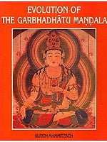 Evolution of The Garbhadhatu Mandala