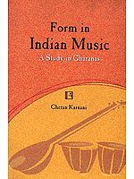 Form in Indian Music: A Study in Gharanas