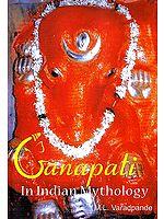 Ganapati In Indian Mythology
