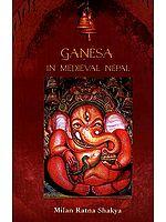 Ganesa (Ganesha) In Medieval Nepal