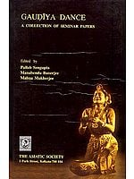 Gaudiya Dance (A Collection of Seminar Papers)