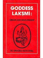 Goddess Laksmi (Lakshmi) : Origin and Development
