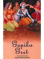 Gopika Geet: The Gopis' Song (Sanskrit Text, Roman Transliteration, Word-to-Word Meaning and English Translation)