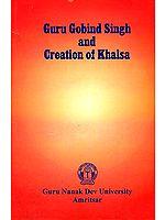 Guru Gobind Singh and Creation of Khalsa