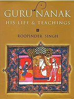 Guru Nanak: His Life and Teachings