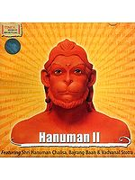Hanuman II: Featuring Shri Hanuman Chalisa, Bajrang Baan & Vadvanal Stotra<br>(Audio CD)