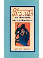 Hanuman (In the Ramayana of Valimiki and the Ramacharitamanasa of Tulasidasa)