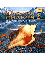 Himalayan Chants 2 <br>(The Divine Sounds of Spirituality)<br>(Audio CD)