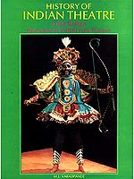 History of Indian Theatre (Loka Ranga Panorama of Indian Folk Theatre)