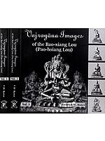 Vajrayana Images of the Bao-xiang Lou (Pao-hsiang Lou) (In Three Volumes)