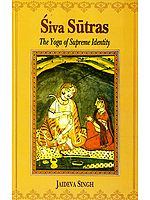 Siva (Shiva) Sutras The Yoga of Supreme Identity: Text of the Sutras and the Commentary Vimarsini of Ksemaraja