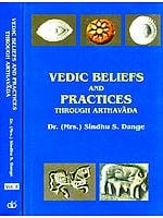 Vedic Beliefs And Practices Through Arthavada (2 Volumes)