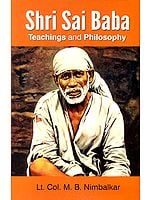 Shri Sai Baba's Teachings and Philosophy