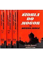 STORIA DO MOGOR OR MOGUL INDIA (1653-1708) (Four Volumes)