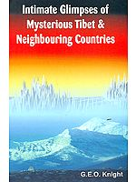 Intimate Glimpses of Mysterious Tibet and Neighboring Countries