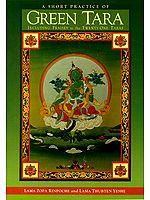 A Short Practice of Green Tara (Including Praises to the Twenty-One Taras)