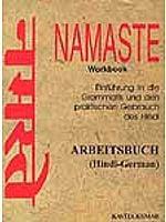 नमस्ते Namaste: Einfuhrung in die Grammatik und den praktischen Gebrauch des Hindi Arbeitsbuch (Hindi-German)