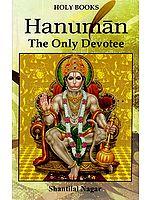 Hanuman (The Only Devotee)