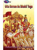 Gita Darsan as Bhakti Yoga – Tridandi Swami B.P. Yati Maharaj
