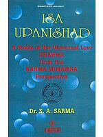 Isa Upanishad (A Study of the Universal Law Dharma from the Karma Mimamsa Perspective)