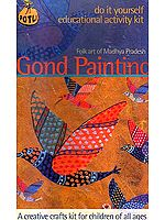 Gond Painting Folk Art of Madhya Pradesh (Do it Yourself Educational Activity Kit)