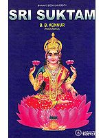 Sri Suktam (Sanskrit Text, Word-to-Word Meaning, English Translation, Explanation and Transliteration)