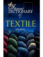 Illustrated Dictionary of Textile