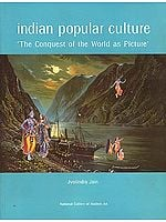 Indian Popular Culture: 'The Conquest of the World as Picture'