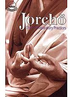 Jorcho: The Six Preparatory Practices Adorning the Buddha's Sublime Doctrine