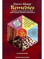 Know about Remedies (Mantras, Yantras, Gems, Lal Kitab, Colour Therapy, Rudraksh, Vastushastra)