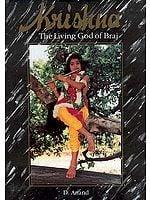 Krishna The Living God of Braj