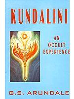 Kundalini An Occult Experience