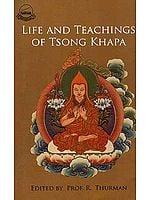 Life and Teachings of Tsong Khapa