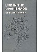 Life in the Upanishads (An Old and Rare Book)