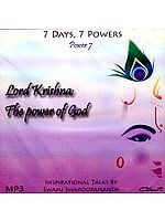 Lord Krishna: The Power of God (7 Days, 7 Powers) (Power 7) (MP3): Inspirational Talks by Swami Swaroopananda