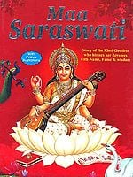 Maa Saraswati: Story of the Kind Goddess who blesses her devotees with Name, Fame and Wisdom