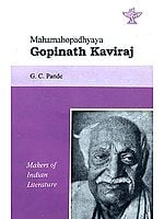 Mahamahopadhyaya Gopinath Kaviraj (Makers of Indian Literature)