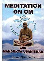 Meditation on Om and Mandukya Upanishad