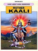 Mother Kaali (Know About Hindu Goddesses Series)