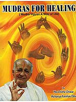 Mudras for Healing: (Mudra Vigyan A Way of Life)