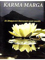 Karma Marga – In Bhagavan Ramana's Own Words